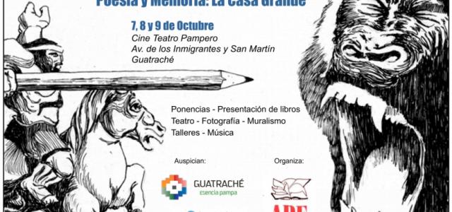 """""""Poesíay Memoria:La Casa Grande"""" 7, 8 y 9 de octubre de 2016 – Guatraché Estimados fotógrafos de Guatraché, los estamos invitando a participar delXXX ENCUENTRO DE LAS LETRAS PAMPEANASa realizarse […]"""